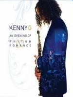 肯尼吉(Kenny G) - An Evening Of Rhythm & Romance 音樂會