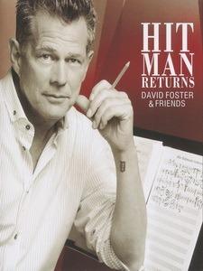 大衛佛斯特(David Foster) - Hit Man Returns - David Foster And Friends 演唱會
