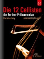 柏林愛樂12把大提琴四十週年紀念音樂會 (Die 12 Cellisten Anniversary Concert)