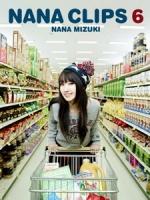 水樹奈奈 - NANA CLIPS 6