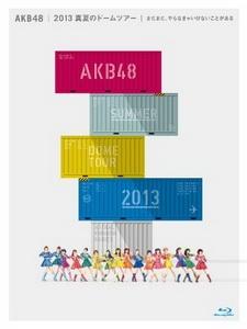 AKB48 - 2013 真夏のドームツアー [Disc 9/10]