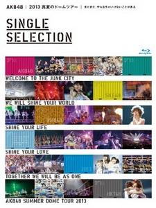 AKB48 - 2013 真夏のドームツアー Single Selection [Disc 1/2]