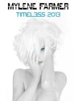 瑪蓮法莫(Mylene Farmer) - Timeless 2013 音樂藍光