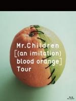 Mr.Children - [(an imitation) blood orange] Tour 演唱會