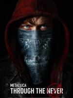 金屬製品樂團(Metallica) - Through the Never 演唱會