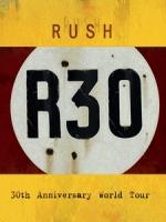 Rush - R30 演唱會