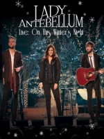 懷舊女郎(Lady Antebellum) - Live On This Winter s Night 演唱會