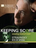 史特拉汶斯基 - 春之祭 (Keeping Score - Stravinsky - The Rite of Spring)