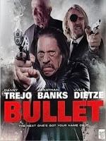 [英] 子彈 (Bullet) (2014)