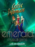 天使女伶(Celtic Woman) - Emerald Musical Gems 演唱會