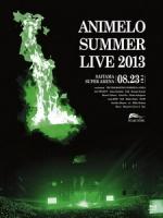 Animelo Summer Live 2013 8.23 演唱會 [Disc 1/2]