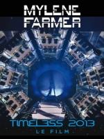 瑪蓮法莫(Mylene Farmer) - Timeless 2013, Le Film 演唱會