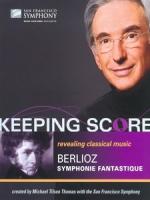 白遼士 - 幻想交響曲 (Keeping Score - Berlioz Symphonie Fantastique)