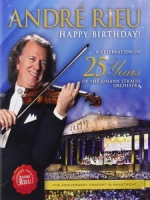 安德烈瑞歐(Andre Rieu) - Happy Birthday! - A Celebration Of 25 Years Of The Johann Strauss Orchestra 演唱會