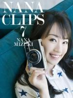 水樹奈奈 - NANA CLIPS 7