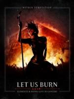 致命誘惑樂團(Within Temptation) - Let Us Burn - Elements & Hydra Live in Concert 演唱會