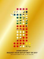 AKB48 グループ - リクエストアワーセットリストベスト100 2017 演唱會 [Disc 1/5]