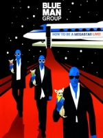 藍人樂團(Blue Man Group) - How to Be a Megastar 演唱會