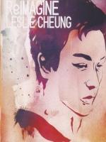 浮想聯翩張國榮演唱會 (ReImagine - Leslie Cheung)
