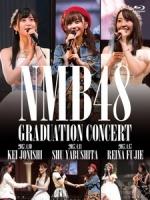 NMB48 - 卒業コンサート ~上西恵/薮下柊/藤江れいな~ 演唱會 [Disc 3/3]