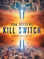 [英] 殺戮開關 (Kill Switch) (2017)[台版字幕]