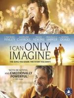 [英] 夢想心樂章 (I Can Only Imagine) (2018)