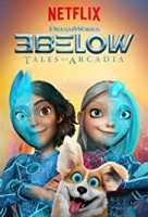 [英] 天外三俠-幽林傳說 第二部 (3Below Tales of Arcadia Part 2)(2019) [台版字幕]