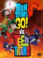 [英] 少年悍將GO!大戰少年悍將 (Teen Titans Go! Vs. Teen Titans) (2019)[台版字幕]