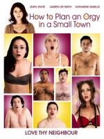 [英] 小鎮性愛聚會指南 (How to Plan an Orgy in a Small Town) (2015)