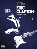 [英] 艾瑞克克萊普頓 - 藍調天堂路 (Eric Clapton - Life in 12 Bars) (2017)[台版字幕]